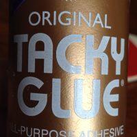 Tacky…glue